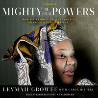 Mighty Be Our Powers - Leymah Gbowee