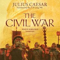 The Civil War - Julius Caesar
