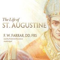 The Life of St. Augustine - F.W. Farrar