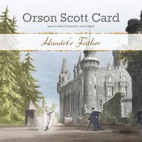 Hamlet's Father - Orson Scott Card