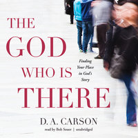 The God Who Is There - D.A. Carson