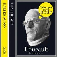 Foucault: Philosophy in an Hour - Paul Strathern