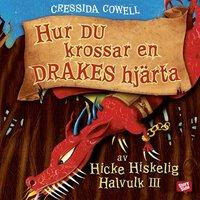 Hur du krossar en drakes hjärta - Cressida Cowell
