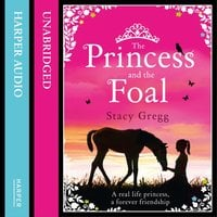 The Princess and the Foal - Stacy Gregg