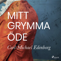 Mitt grymma öde - Carl-Michael Edenborg