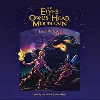 The Elves of Owl's Head Mountain - Jamie Sutliff