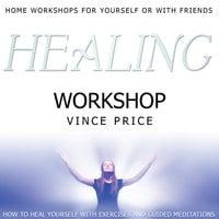 Healing Workshop - Vince Price