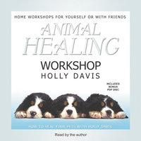 Animal Healing Workshop - Holly Davis