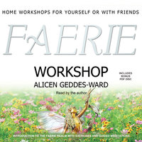 Faerie Workshop - Alicen Geddes-Ward