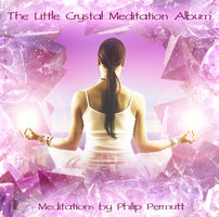 The Little Crystal Meditation - Philip Permutt