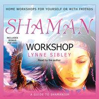 Shaman Workshop - Lynne Sibley