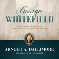 George Whitefield - Arnold A. Dallimore