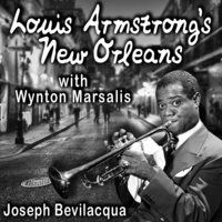 Louis Armstrong's New Orleans, with Wynton Marsalis - Joe Bevilacqua