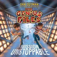 Mission Unstoppable - Dan Gutman
