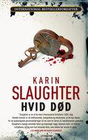 Hvid død - Karin Slaughter