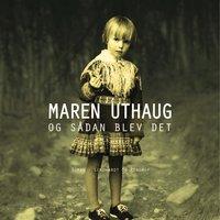 Og sådan blev det - Maren Uthaug