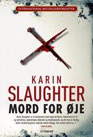 Mord for øje - Karin Slaughter
