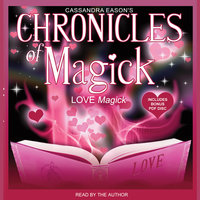 Chronicles of Magick: Love Magick - Cassandra Eason