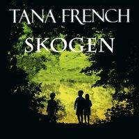 Skogen - Tana French