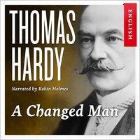 A Changed Man - Thomas Hardy