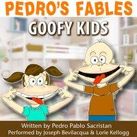 Pedro's Fables: Goofy Kids - Pedro Pablo Sacristán