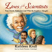 Lives of the Scientists - Kathleen Krull