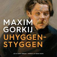 Uhyggen-Styggen - Maxim Gorkij
