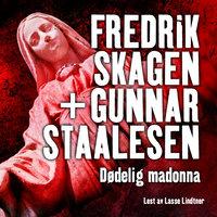 Dødelig madonna - Gunnar Staalesen, Fredrik Skagen