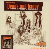 Drunk and happy - Kaare Skevik jr.