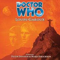 Doctor Who - 020 - Loups-Garoux - Big Finish Productions