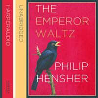 The Emperor Waltz - Philip Hensher