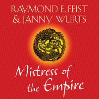 Mistress of the Empire - Raymond E. Feist, Janny Wurts