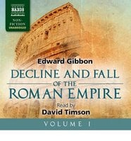 The Decline and Fall of the Roman Empire - Volume I - Edward Gibbon