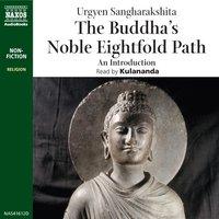 The Buddha's Noble Eightfold Path - Urgyen Sangharakshita