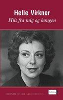 Hils fra mig og kongen - Helle Virkner