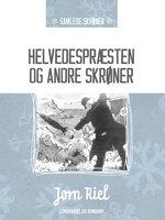 Helvedespræsten og andre skrøner - Jørn Riel
