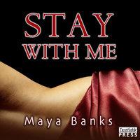 Stay with Me - Maya Banks