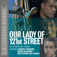 Our Lady of 121st Street - Stephen Adly Guirgis
