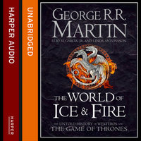 The World of Ice and Fire - George R.R. Martin, Linda Antonsson, Elio M. Garcia Jr.