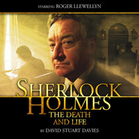 Sherlock Holmes 1.2 - The Death and Life - Big Finish Productions