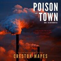 Poison Town - Creston Mapes
