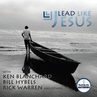 Lead Like Jesus - Ken Blanchard,Rick Warren,Bill Hybels