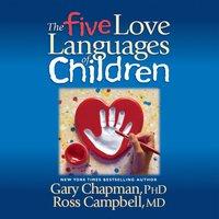 The Five Love Languages of Children - Gary Chapman