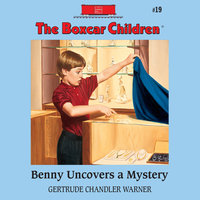 Benny Uncovers a Mystery - Gertrude Chandler Warner