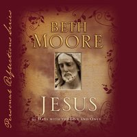 Jesus: 90 Days With the One and Only - Beth Moore