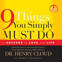 9 Things You Simply Must Do - Henry Cloud