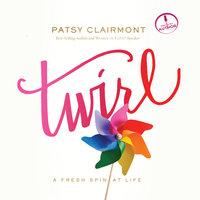 Twirl - Patsy Clairmont