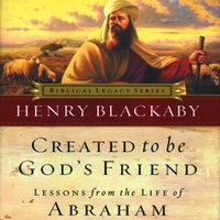 Created to Be God's Friend - Dr. Henry T. Blackaby