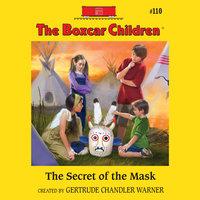 The Secret of the Mask - Gertrude Chandler Warner
