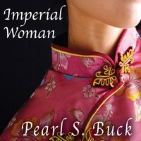 Imperial Woman - Pearl S. Buck